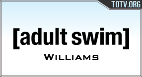 Watch Adult Swim Williams