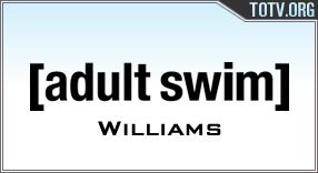 Watch Adult Swim Williams