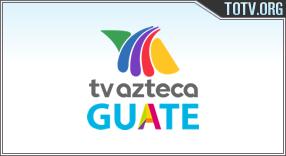 Watch Azteca Guatemala