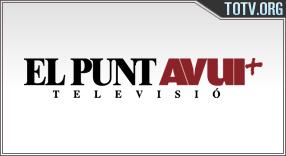 Watch El Punt Avui