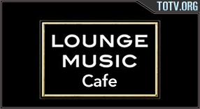 Lounge Music Cafe tv online mobile totv