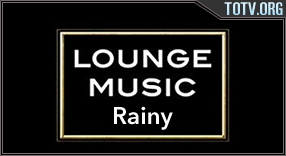 Watch Lounge Music Rainy
