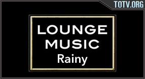 Lounge Music Rainy tv online mobile totv