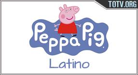 Watch Peppa Pig Latino