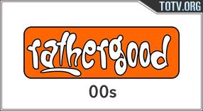 Rathergood 00s tv online