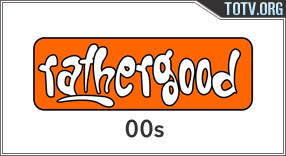 Rathergood 00s tv online