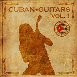 Cuban Guitars Vol. I