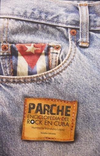 Parche: enciclopedia del rock en Cuba, de Humberto Manduley