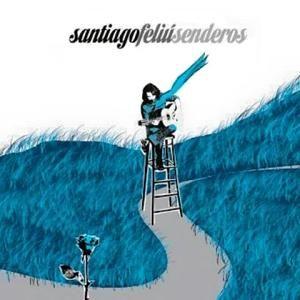 Portada del álbum Senderos de Santiago Feliú