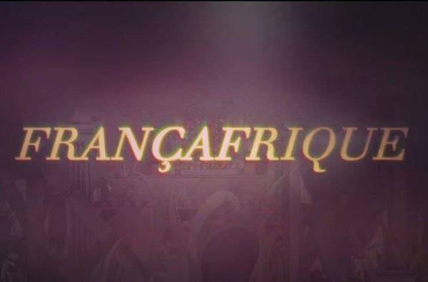 """Histoire et genèse de ce que l'on nomme atrocement """"Françafrique"""" !!!"""