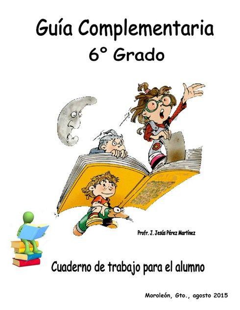 zonaclicmexico - Guía Complementaria 6° grado Cuaderno de trabajo